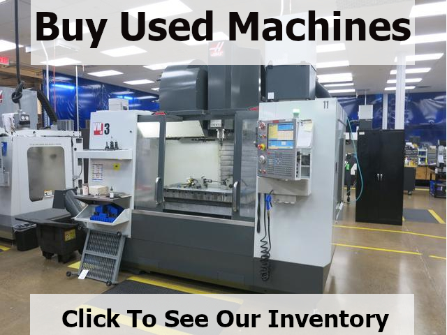 Buy Used Machines - Click To View Our Inventory.